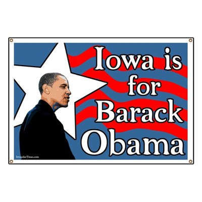 Iowa for Barack Obama for President of the United States in 2008! (Pro-Obama Banner)