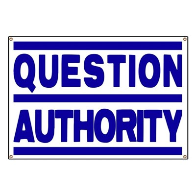 Question Authority: it's the only way to keep authority accountable! (Anti-Authoritarian Banner)