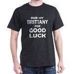 Rub My Brittany Dog For Good Luck T-Shirt