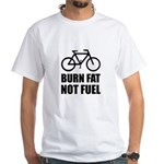 Burn Fat Not Fuel Bike T-Shirt
