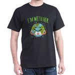 I'm With Her - Earth Day T-Shirt