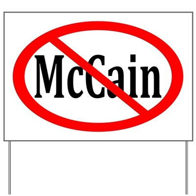 The Red Slash Through McCain sends your message loud and clear: you stand against John McCain as he runs to be the next president of the United States. Put this lawn sign outside your house!