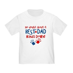 Hands Down Best Dad Infant/Toddler T-Shirt