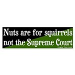 Nuts Supreme Court Bumper Sticker