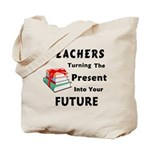 Teachers are Turning The Present Into Your Future