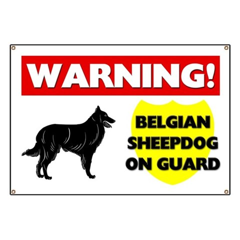 Belgian Sheepdog On Guard  Pets Banner by CafePress