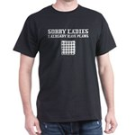 Sorry Ladies I Already Have Plans Quilting T-Shirt
