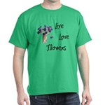 Live, Love and Flowers T-Shirt