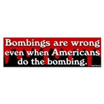 Bombings are Wrong Bumper Sticker