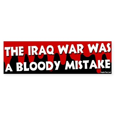 Iraq War Bloody Mistake Bumper Sticker