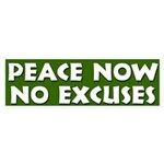 Peace No excuses Bumper Sticker