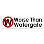 W: Worse than Watergate bumper sticker