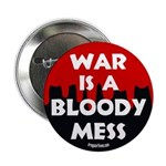 War is a Bloody Mess Anti-war Button