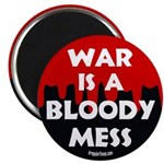 War is a Bloody Mess Magnet