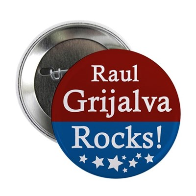 Raul Grijalva Rocks Arizona Political Button