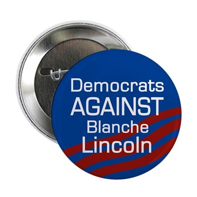 Democrats Against Blanche Lincoln button