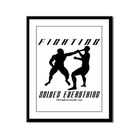 Fighting Solves Everything w/ Framed Panel Print