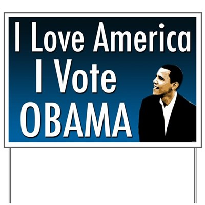 Place this sign in your lawn or apartment window to show people where you stand: You love America, and that's why you will vote Obama for President in 2012.