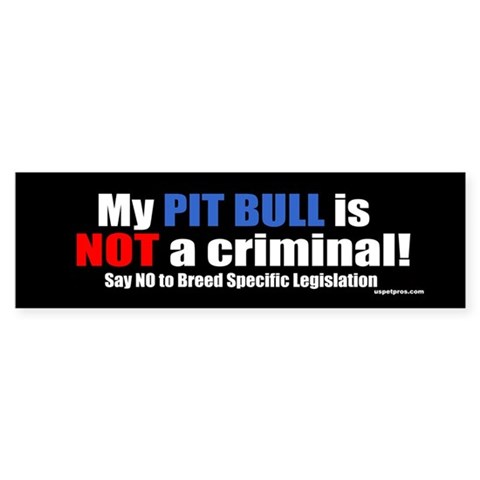My Pit Bull Is Not A Criminal