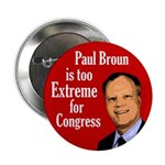 Paul Broun is too extreme for Congress button