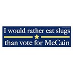 I would rather eat slugs than vote for McCain