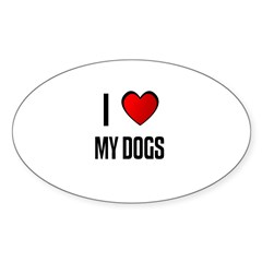 I LOVE MY DOGS Sticker (Oval) $3.99