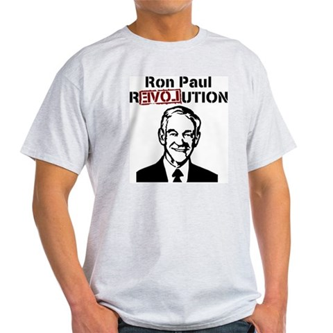 Ron Paul Revolution  Ron paul Light T-Shirt by CafePress