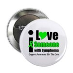 "I Love Someone w/Lymphoma 2.25"" Button"