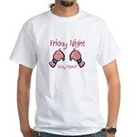 Friday Night Sissy Fights White T-Shirt