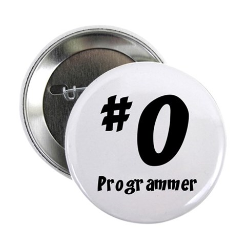 0 Programmer Button Humor 2.25 Button by CafePress