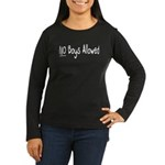 No Boys Allowed Women's Long Sleeve Dark T-Shirt