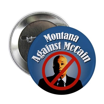 Montana Against McCain campaign button