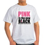 PinkisTheNewBlack (v4) Light T-Shirt