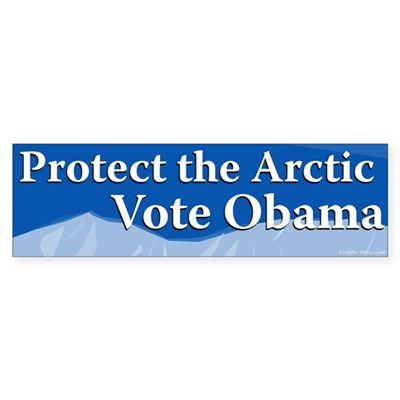 Protect the Arctic. Vote Obama bumpersticker
