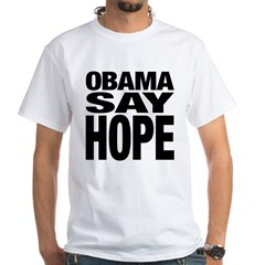 Obama Say Hope White T-Shirt