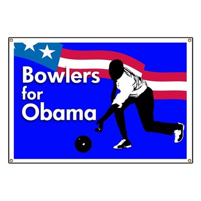 This red white and blue banner features a silhouette of Barack Obama bowling. No, he's not perfect in bowling or in life -- but his faults make him all the more real. Bowlers for Obama! (Sign)