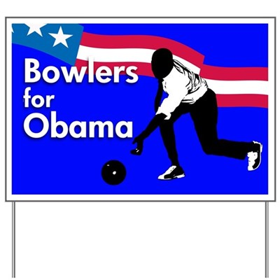 This red white and blue lawn sign features a silhouette of Barack Obama bowling. No, he's not perfect in bowling or in life -- but his faults make him all the more real. Bowlers for Obama!