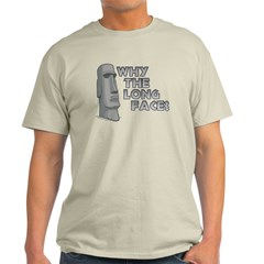 Why the Long Face? - funny easter island t-shirt