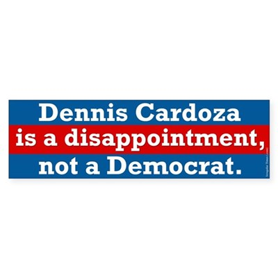 Dennis Cardoza disappoints bumper sticker