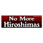 No More Hiroshimas Bumper Sticker