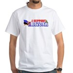 I Support Arizona! White T-Shirt