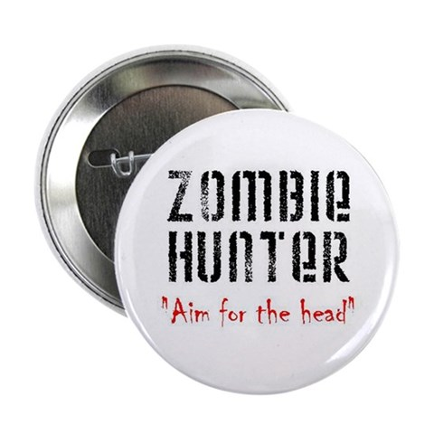 Zombie Hunter  Zombie 2.25 Button 10 pack by CafePress
