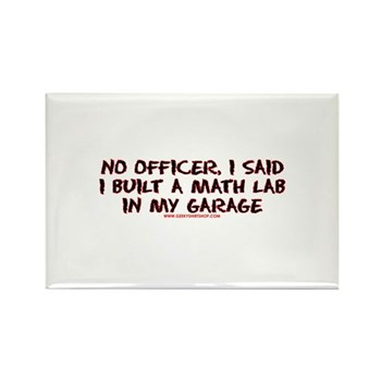 No Officer I Built A Math Lab Rectangle Magnet (10 | Gifts For A Geek | Geek T-Shirts