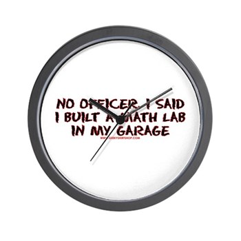 No Officer I Built A Math Lab Wall Clock | Gifts For A Geek | Geek T-Shirts