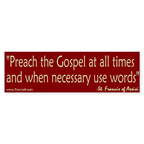 -- St. Francis Quote Religion Bumper Sticker by CafePress