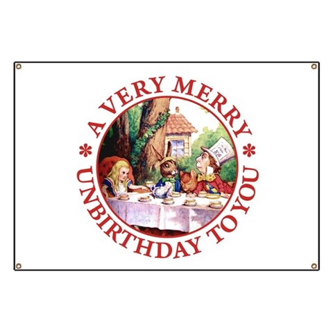 A VERY MERRY UNBIRTHDAY TO YOU  Funny Banner by CafePress