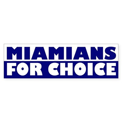Miamians for Choice (bumper sticker)