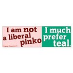 Not a Liberal Pinko Bumper Sticker