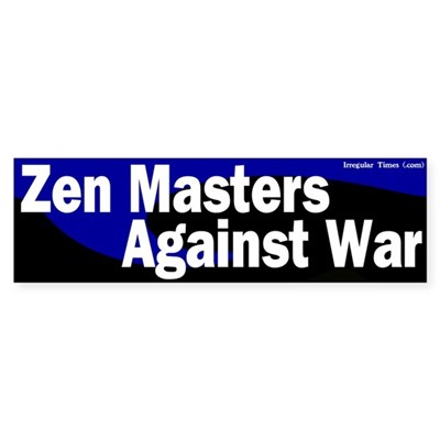 Zen Masters anti-war bumepr sticker