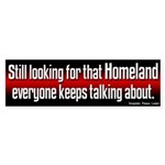 Looking for Homeland Bumper Sticker